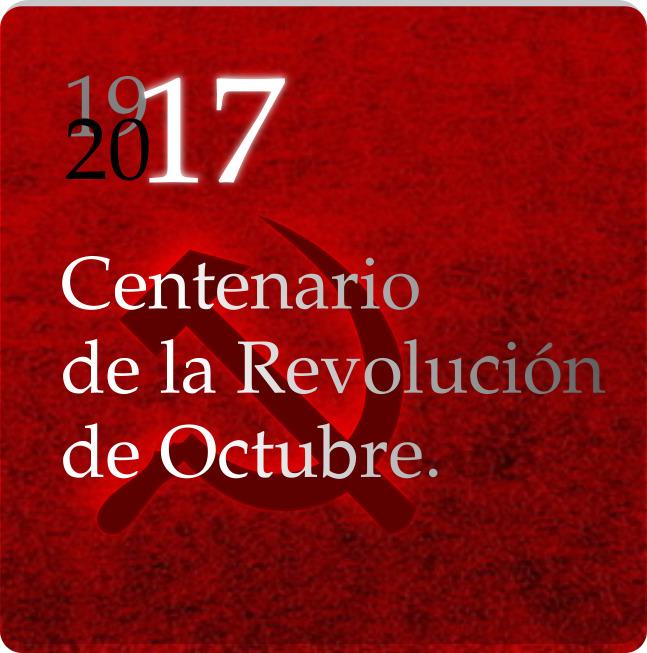 Web sobre el Centenario de la Revolución de Octubre 1917 - 2017 - Espacio de Encuentro Comunista Widget_centenario